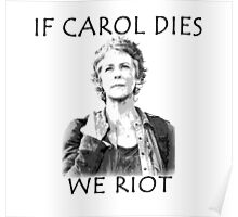 If Carol Dies We Roit Poster