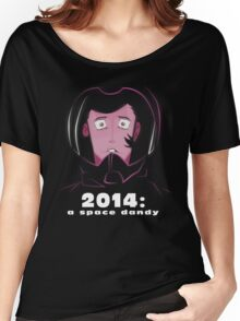 2014: A Space Dandy Women's Relaxed Fit T-Shirt