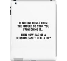 How Bad of a Decision Can It Really Be? iPad Case/Skin