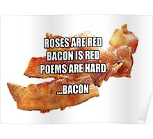Roses are Red, Bacon is Red, Poems are Hard ...Bacon Poster