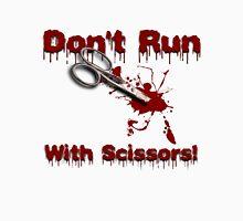 Don't Run With Scissors Tee Unisex T-Shirt