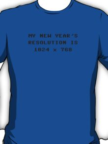 New Year's Display Resolution 1024x768 T-Shirt