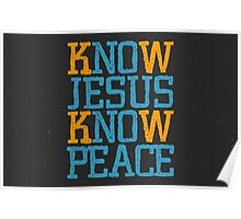 Know Jesus Know Peace No Jesus No Peace Poster