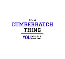 It's a CUMBERBATCH thing, you wouldn't understand !! by yourname