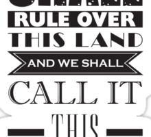 We shall rule over this land Sticker