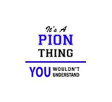 It's a PION thing, you wouldn't understand !! by thestarmaker