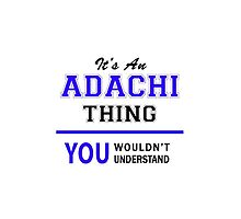 It's an ADACHI thing, you wouldn't understand !! by allnames