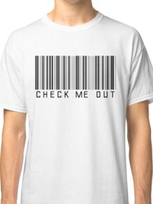 Check Me Out Classic T-Shirt
