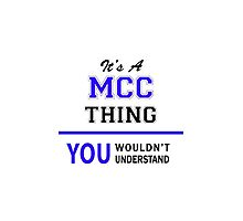 It's a MCC thing, you wouldn't understand !! by thenamer