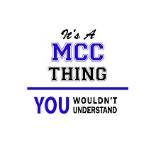 It's a MCC thing, you wouldn't understand !! Photographic Print