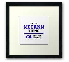 It's a MCGANN thing, you wouldn't understand !! Framed Print