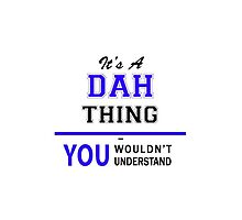 It's a DAH thing, you wouldn't understand !! by yourname