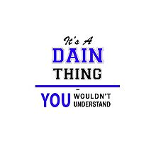 It's a DAIN thing, you wouldn't understand !! by yourname