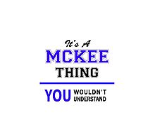 It's a MCKEE thing, you wouldn't understand !! by thenamer