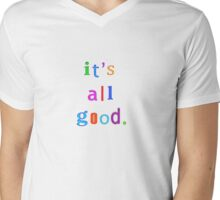 It's all good Mens V-Neck T-Shirt