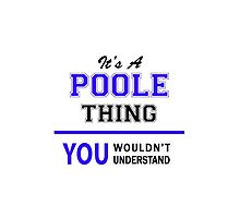 It's a POOLE thing, you wouldn't understand !! by thestarmaker