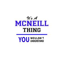 It's a MCNEILL thing, you wouldn't understand !! by thenamer