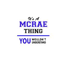 It's a MCRAE thing, you wouldn't understand !! by thenamer