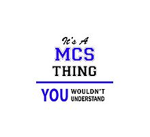 It's a MCS thing, you wouldn't understand !! by thenamer