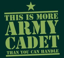 THIS IS MORE ARMY CADET THAN YOU CAN HANDLE by jazzydevil