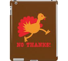 Turkey on the run NO THANKS! iPad Case/Skin