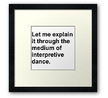 Interpretive dance Framed Print
