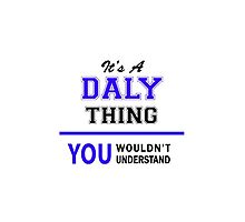 It's a DALY thing, you wouldn't understand !! by yourname