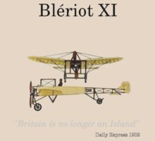 "Blériot XI - ""Britain is no longer an Island"" by steadbrooke"