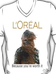 L'oreal - Because You're Worth It T-Shirt