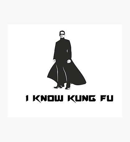 Matrix : I know Kung Fu Photographic Print