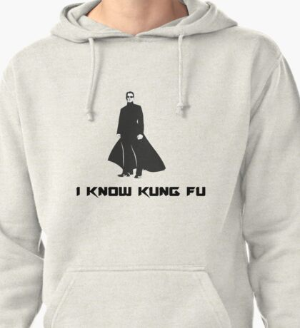 Matrix : I know Kung Fu Pullover Hoodie