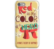 Red is The Color of a Hero iPhone Case/Skin