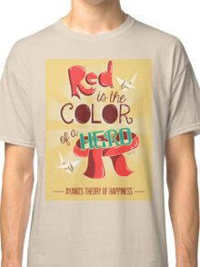 Red is The Color of a Hero Classic T-Shirt