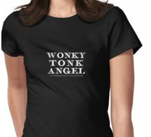 Wonky Tonk Angel - White Type  Womens Fitted T-Shirt