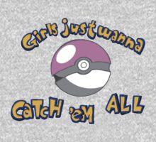 Girl's just wanna catch 'em all by morganajones