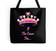 If The Crown Fits Tote Bag