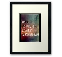 Hoper of far flung hopes, dreamer of impossible dreams Framed Print