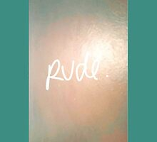 #Rude by Capnnutelly