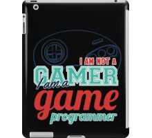 Gamer : I am not a gamer, I am a game programmer iPad Case/Skin