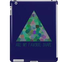 Triangles Are My Favorite Shape iPad Case/Skin