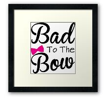 Funny, bad, bows, cute Framed Print