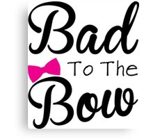 Funny, bad, bows, cute Canvas Print