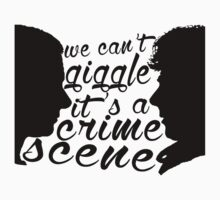 We Can't Giggle - It's a Crime Scene Baby Tee