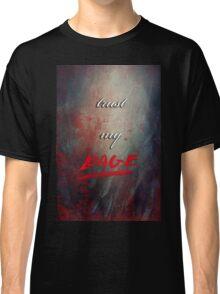 TRUST MY RAGE Classic T-Shirt