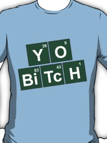 Breaking Bad - Yo Bitch T-Shirt
