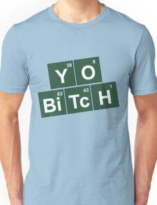 Yo Bitch Unisex T-Shirt