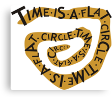 Time Is A Flat Circle Canvas Print