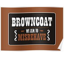 Browncoat - We Aim To Misbehave Poster
