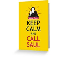 In Legal Trouble? Keep Calm and Call Saul! Greeting Card