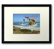 Wanna catch a real fish? Framed Print
